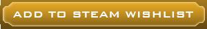 Add to your Steam Wishlist